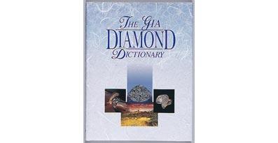 THE GIA DIAMOND DICTONARY